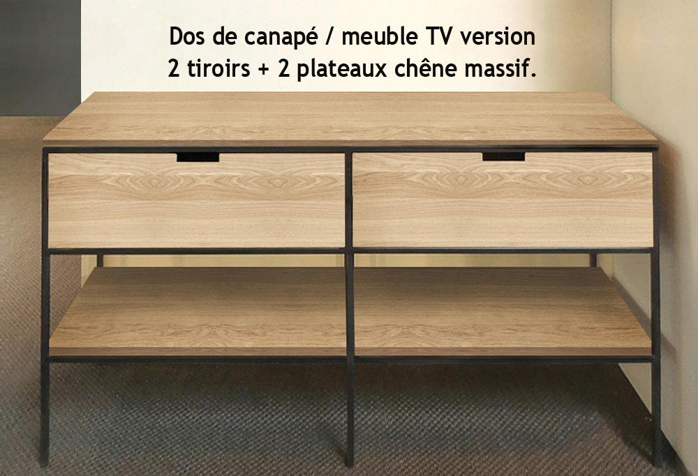 DOS DE CANAPÉ / MEUBLE TV - MÉTAL & BOIS - 2 TIROIRS CHÊNE 2 PLATEAUX ACIER SUR MESURE.